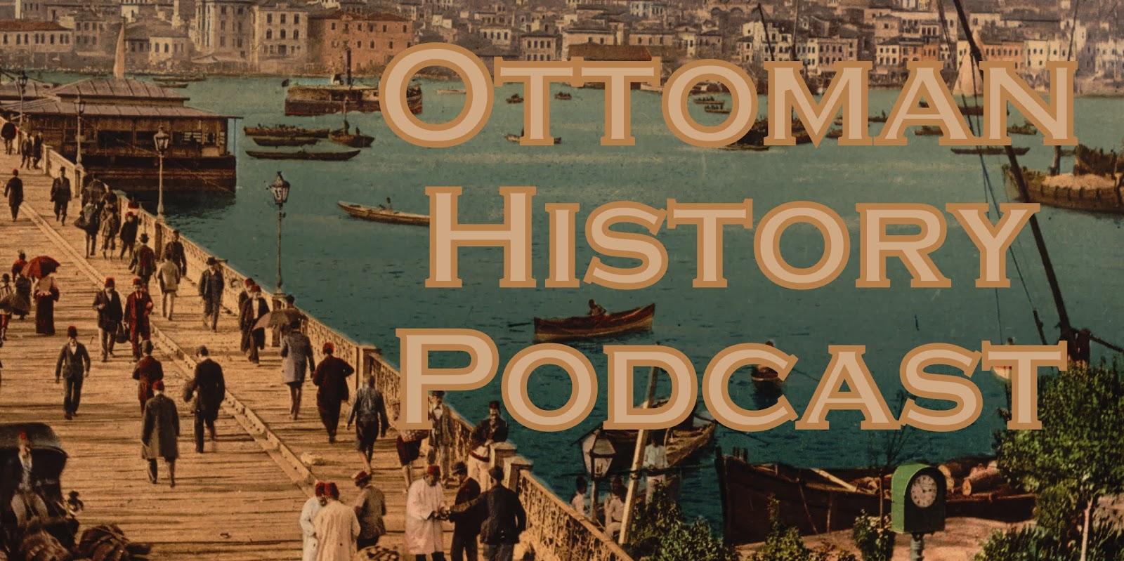 Ottoman History Podcast